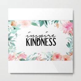 Inspire Kindness Metal Print