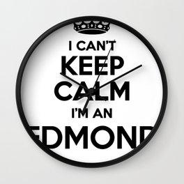 I cant keep calm I am an EDMOND Wall Clock