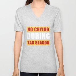 No Crying Tax Season Unisex V-Neck