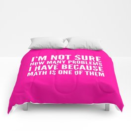 I'M NOT SURE HOW MANY PROBLEMS I HAVE BECAUSE MATH IS ONE OF THEM (Pink) Comforters