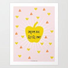 Dream Big, Little One Art Print