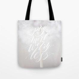 Pray More Worry Less Tote Bag