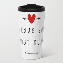 I Love You Most Days Travel Mug