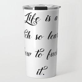 Motivation quote for life print Travel Mug