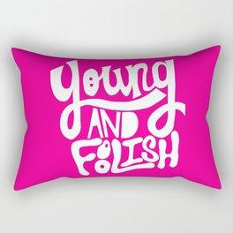 Young and Foolish Rectangular Pillow