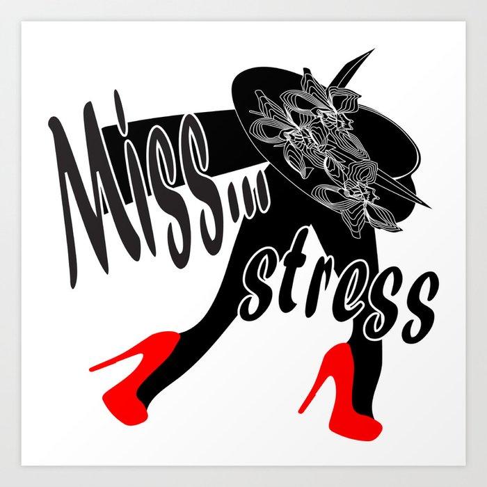 MISS STRESS Art Print
