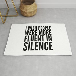 I Wish People Were More Fluent in Silence Rug