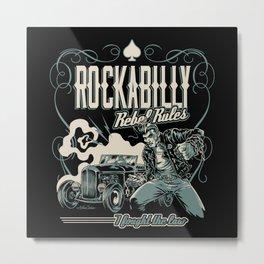 Rockabilly Rebel Rules Metal Print