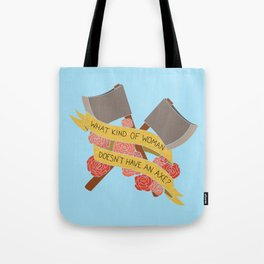 what kind of woman doesn't have an axe? (brooklyn 99) Tote Bag