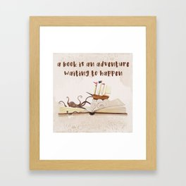 A book is an adventure waiting to happen Framed Art Print
