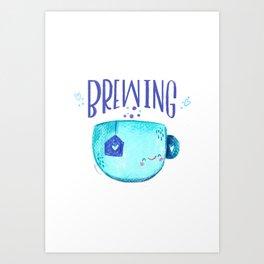 Coffee Tea Brewing Motivational Mug Art Print