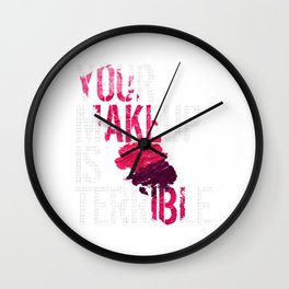 Your Makeup Is Terrible Fashion Sassy Insult Wall Clock