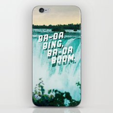 Ba-da Bing, Ba-da Boom. iPhone & iPod Skin