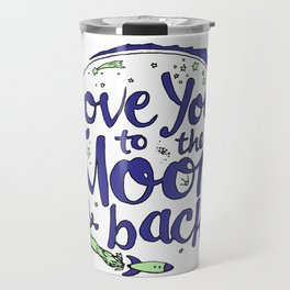 Love You to the Moon & Back...Blueberry Mint Travel Mug