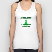chemistry Tank Tops featuring Attempting Chemistry by Spooky Dooky
