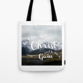 To Live is Christ and to Die is Gain Philippians 1:21 Typography Bible Landscape Art Tote Bag