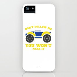 Don't Follow Me You Won't Make It T-shirt design in yellow and blue for Rough Road Lovers iPhone Case
