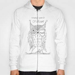 everything is gonna be owlright Hoody