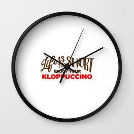 Enjoy Your Kloppuccino Wall Clock