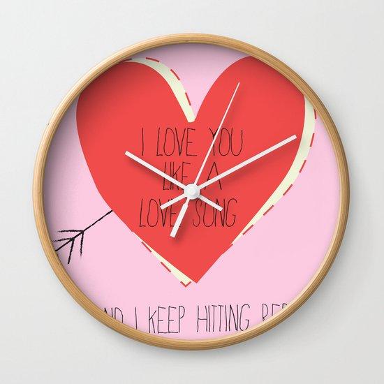 I Love You Like A Love Song  Wall Clock