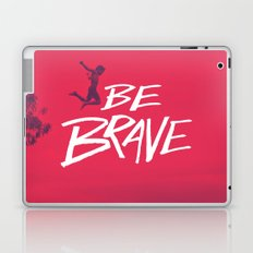 Be Brave Laptop & iPad Skin