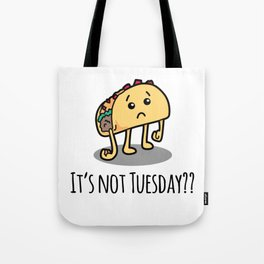 Not Taco Tuesday Tote Bag