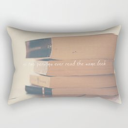 no two persons ever read the same book Rectangular Pillow