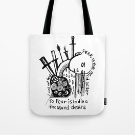 Fear Is The Mind Killer Tote Bag