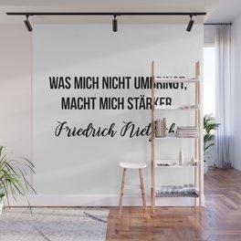Was mich nicht umbringt, macht mich stärker.  Friedrich Nietzsche Wall Mural