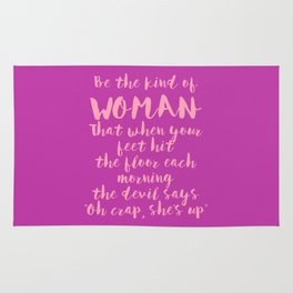 Be The Kind Of Woman That... - Fuchsia Pink Rug