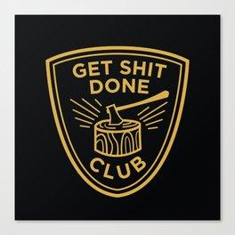 Get Sh*t Done Club Canvas Print