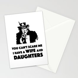 You Can't Scare Me I Have A Wife And Daughters Stationery Cards