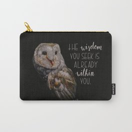 The wisdom you seek is already within you. Carry-All Pouch