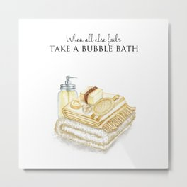 When All Else Fails - Take A Bubble Bath Metal Print