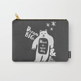 Dream BIG, Have a nice day & Bear Kind - Gray Carry-All Pouch