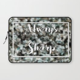 Always Sharp Laptop Sleeve