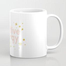 Positive Energy Coffee Mug