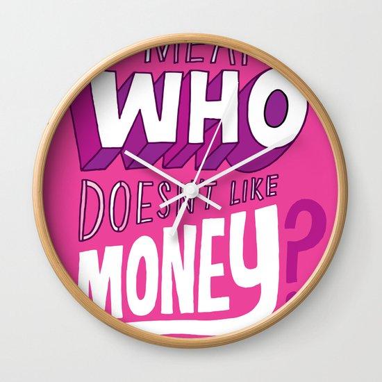 Who doesn't like money? Wall Clock