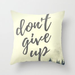 don't give up Throw Pillow