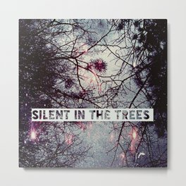 Silent In The Trees Metal Print