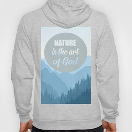 nature is the art of god quote Hoody