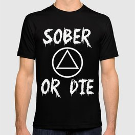 Sober Or Die A.A. T-shirt