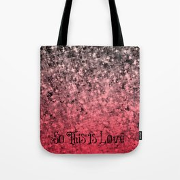 SO THIS IS LOVE Romantic Ombre Valentines Abstract Acrylic Painting Typography Art Red Pink Black Tote Bag