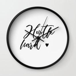 hustle hard - white Wall Clock
