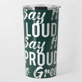 Say It Proud Go Green Travel Mug