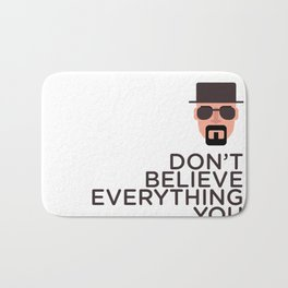 DON'T BELIEVE EVERYTHING YOU READ Bath Mat