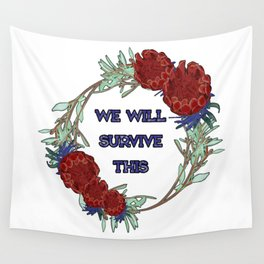We Will Survive This - Australian Native Floral Wreath Wall Tapestry