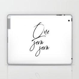 Que Sera Sera, Home Decor, Typography Art, Home Decor, Calligraphy Laptop & iPad Skin