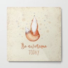 Be awesome today  - Watercolor animal illustration and Typography Metal Print