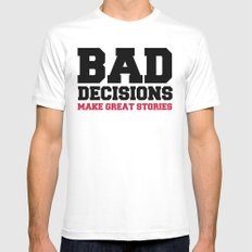 Bad Decisions Funny Quote White Mens Fitted Tee 2X-LARGE